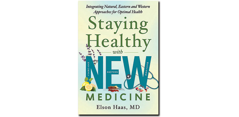 Staying Healthy with NEW Medicine by Elson Haas, MD TotalHealth magazine