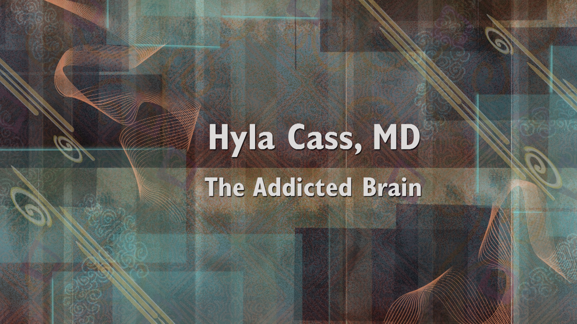 The Addicted Brain Hyla Cass, MD