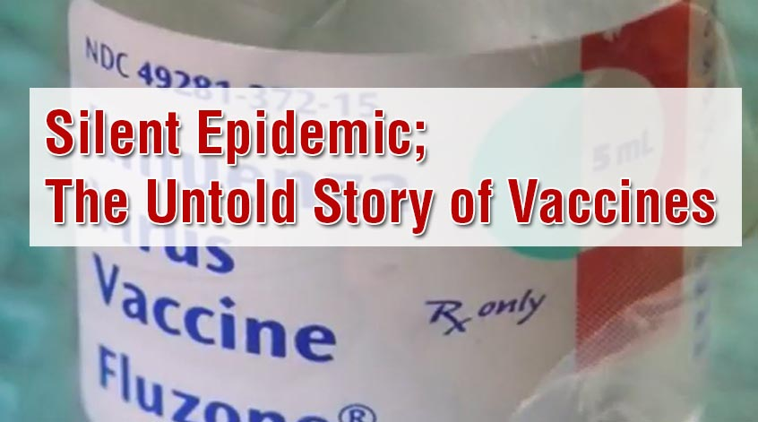 Silent Epidemic The Untold Story of Vaccines
